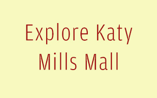 Explore Katy Mills Mall | Mall Opening Closing Hours | Shopping Katy TX